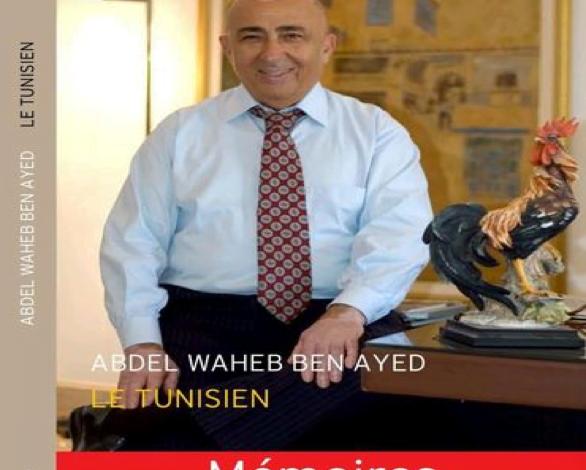 Photo de Le dernier chef d'œuvre  du feu Abdelwaheb Ben Ayedle Tunisien :«Le formidable Destin d'un Entrepreneur Hors Norme»